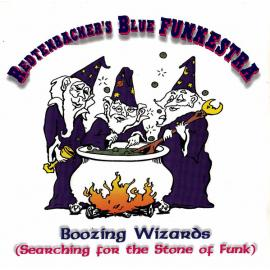 Boozing Wizards (Search for the Stone of Funk) - Redtenbacher's Funkestra
