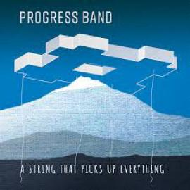 A String That Picks Up Everything - Progress Band