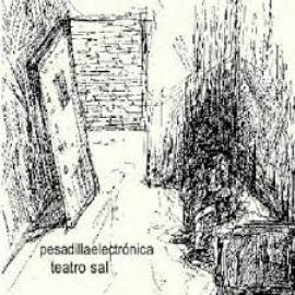 Teatro Sal - Pesadilla Electronica