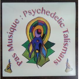 Psychedelic Talismans - Pas Musique
