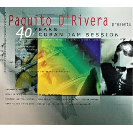40 Years Of Cuban Jam Session - Paquito D'Rivera