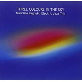 Three Colours In The Sky - Maurizio Pagnutti Electric Jazz Trio