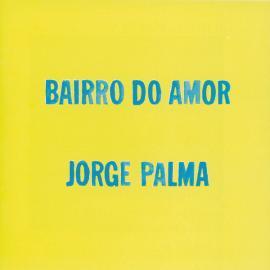 Bairro Do Amor - Jorge Palma