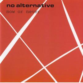 Now Or Never - No Alternative