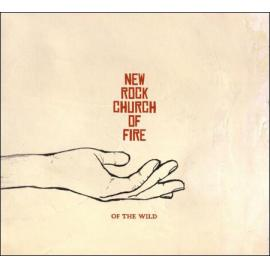Of The Wild - New Rock Church Of Fire