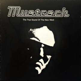 The True Sound Of The New West - Mustasch
