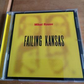 Failing Kansas - Mikel Rouse
