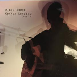 Corner Loading Volume 1 - Mikel Rouse