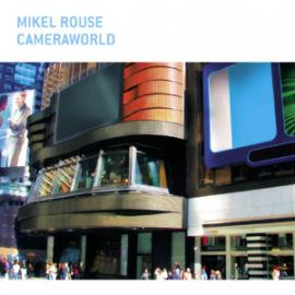 Cameraworld - Mikel Rouse
