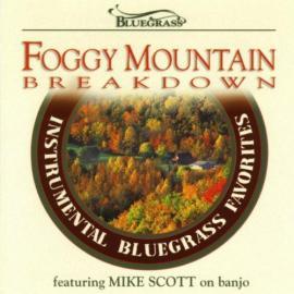 Foggy Mountain Breakdown: Instrumental Bluegrass Favorites - Mike Scott