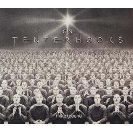 On Tenterhooks - Mike Greene
