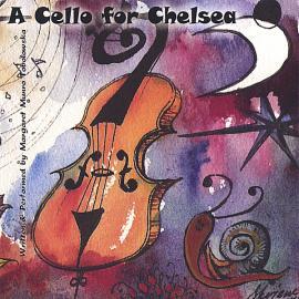 A Cello For Chelsea - Margaret Maria