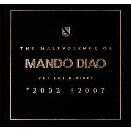 The Malevolence Of Mando Diao: The EMI B-Sides 2002-2007 - Mando Diao