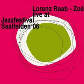 Live At Jazzfestival Saalfelden 06 - Lorenz Raab