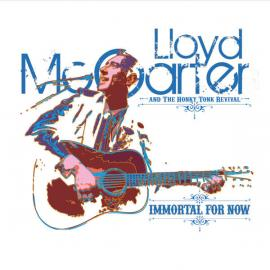 Immortal For Now - Lloyd McCarter And The Honky Tonk Revival