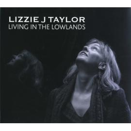 Living In The Lowlands - Lizzie J Taylor