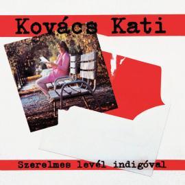 Szerelmes Levél Indigóval - Kati Kovács