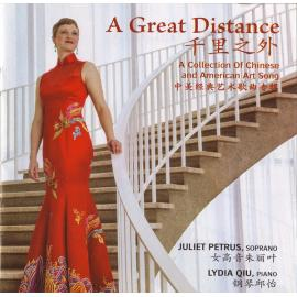 A Great Distance (A Collection Of Chinese And American Art Songs) - Juliet Petrus