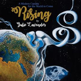 Rising: A Modern Cantata For The World To Come - Julie Lavender
