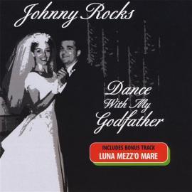 Dance With My Godfather - Johnny Rocks