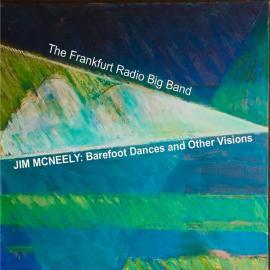 Barefoot Dances And Other Visions - Frankfurt Radio Big Band