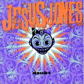 Doubt - Jesus Jones
