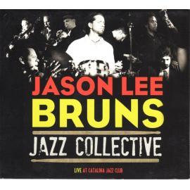 Live At Catalina Jazz Club - Jason Lee Bruns Jazz Collective