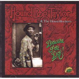 Beware Of The Dog! - Hound Dog Taylor & The House Rockers