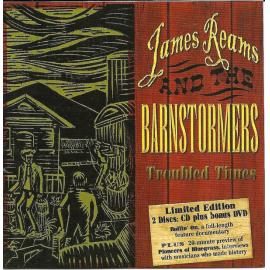 Troubled Times - James Reams & The Barnstormers