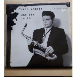 The Fix Is In - James Chance & Terminal City