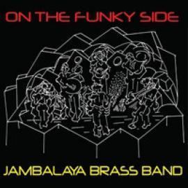 On The Funky Side - Jambalaya Brass Band