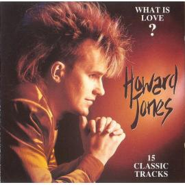 What Is Love?  15 Classic Tracks - Howard Jones