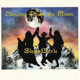 Dancing Down The Moon - Skyelark