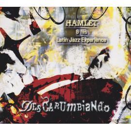 Descarumbiando - Hamlet & His Latin Jazz Experience