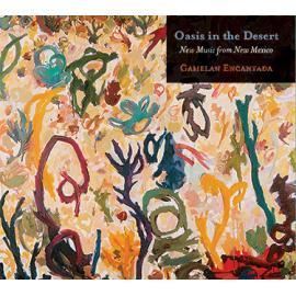 Oasis In The Desert: New Music From New Mexico - Gamelan Encantada