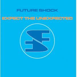 Future Shock - Expect The Unexpected - Future Shock Team