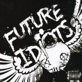 Future Idiots - Future Idiots