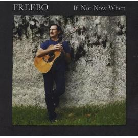 If Not Now When - Freebo