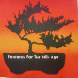 Fanfares For The Noh Age - Free Jazz Posse