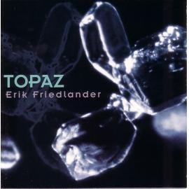 Topaz - Erik Friedlander