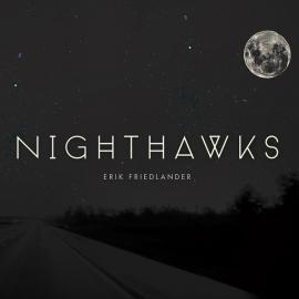 Nighthawks - Erik Friedlander