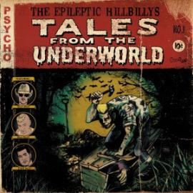 Tales From The Underworld - The Epileptic Hillbillys