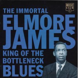 The Immortal Elmore James - Elmore James