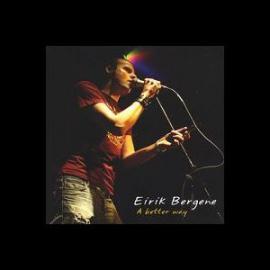 A Better Way - Eirik Bergene