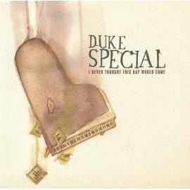 I Never Thought This Day Would Come - Duke Special