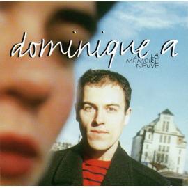 La Mémoire Neuve - Dominique A.