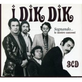 Sognando... Le Nostre Canzoni - I Dik Dik