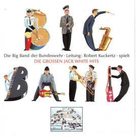 Die Grossen Jack White Hits - Günter Noris Und Die Big Band Der Bundeswehr