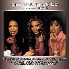 This Is The Remix - Destiny's Child