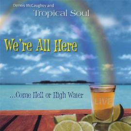 No Plans At All - Dennis McCaughey & Tropical Soul